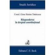 Raspunderea In Dreptul Constitutional - Elena Simina Tanasescu