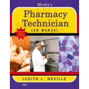 Mosby's Pharmacy Technician Lab Manual Revised Reprint by Judith L. Neville
