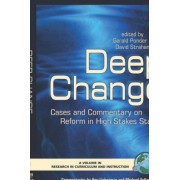 Deep Change: Cases And Commentary On Schools And Programs Of Successful Reform In High Stakes States