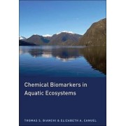 Chemical Biomarkers in Aquatic Ecosystems by Thomas S. Bianchi