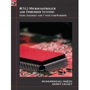 HCS12 Microcontrollers and Embedded Systems by Muhammad Ali Mazidi