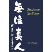 Zen Action/Zen Person by Thomas P. Kasulis