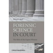 Forensic Science in Court by Wilson Wall