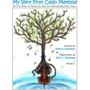 My Very First Cello Method by Kathryn Schutmaat