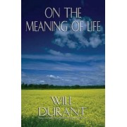On the Meaning of Life by Will Durant