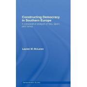 Constructing Democracy in Southern Europe by Lauren M. McLaren