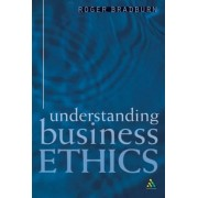 Understanding Business Ethics by Roger Bradburn
