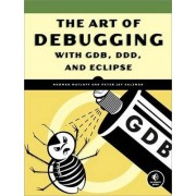 The Art of Debugging with GDB, DDD, and Eclipse by Norman Matloff