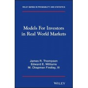 Models for Investors in Real World Markets by James R. Thompson