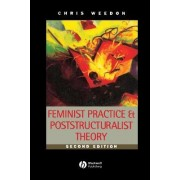 Feminist Practice and Poststructuralist Theory by Chris Weedon