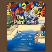 The Magic Paint Brush by Johnny Bates