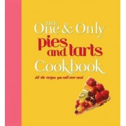 The One and Only Pies and Tarts Cookbook by Jenny Linford