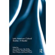 Latin American Cultural Studies: A Reader by Jens Andermann