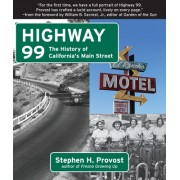 Highway 99: The History of California's Main Street