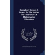 Everybody Counts a Report to the Nation on the Future of Mathematics Education