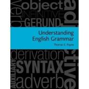Understanding English Grammar by Thomas E. Payne
