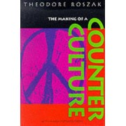 The Making of a Counter-Culture by Theodore Roszak
