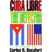 Cuba Libre--The Defector by Carlos R Rocafort