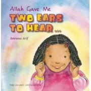 Allah Gave Me by Amrana Arif