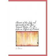 Memoir of the Life and Character of the REV. Samuel Bacon, A. M., Late an Officer of Marines by J Ashmun