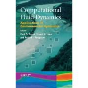 Computational Fluid Dynamics - Applications in Environmental Hydraulics by PD Bates