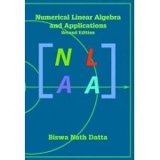Numerical Linear Algebra and Applications by Biswa Nath Datta