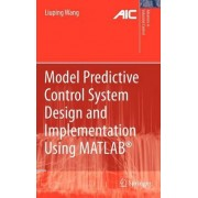 Model Predictive Control System Design and Implementation Using MATLAB by Liuping Wang