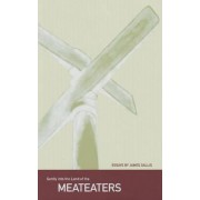 Gently into the Land of the Meateaters by James Sallis