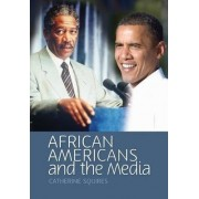 African Americans and the Media by Catherine R. Squires