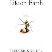 Life on Earth by Frederick Seidel
