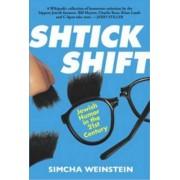 Shtick Shift by Simcha Weinstein