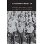 The Nazi Concentration Camps, 1933-1939 by Christian Goeschel