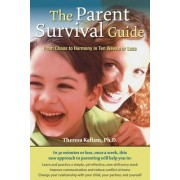 The Parent Survival Guide: From Chaos to Harmony in Ten Weeks or Less