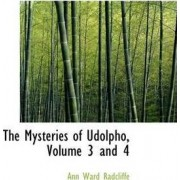 The Mysteries of Udolpho, Volume 3 and 4 by Ann Ward Radcliffe
