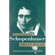The Philosophy of Schopenhauer by Visiting Professor at King's College and Honorary Fellow Bryan Magee