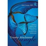 Trauma-Attachment Tangle by Joan Lovett