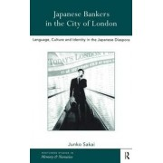 Japanese Bankers in the City of London by Junko Sakai