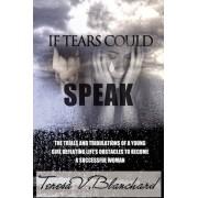 If Tears Could Speak by Teresa Blanchard