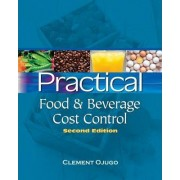Practical Food and Beverage Cost Control by Clement Ojugo