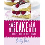Have Your Cake and Eat it Too by Sally Bee