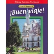 Buen Viaje! Spanish Level 3 2000 Writing Activities Workbook by McGraw-Hill