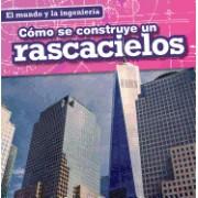 Como Se Construye Un Rascacielos (How a Skyscraper Is Built)