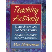 Teaching Actively by Mel Silberman