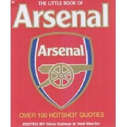 The Little Book of Arsenal by Neil Martin