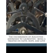 The Enchiridion of Augustine by Saint Bishop of Hippo Augustine