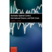 Stochastic Optimal Control, International Finance, and Debt Crises by Jerome L. Stein