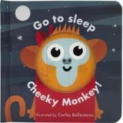 Little Faces: Go to Sleep, Cheeky Monkey by Carles Ballesteros