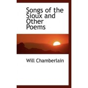 Songs of the Sioux and Other Poems by Will Chamberlain