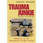 Trauma Junkie by Janice Hudson
