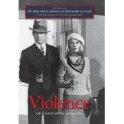 The New Encyclopedia of Southern Culture: Violence v. 19 by Charles Reagan Wilson